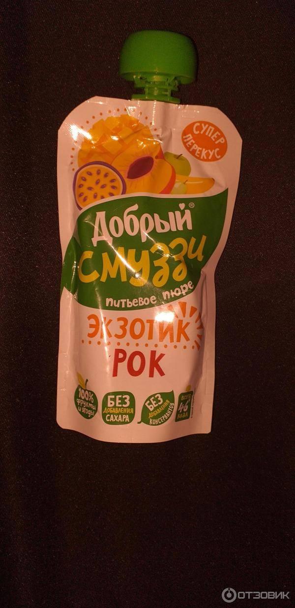 Смузи «добрый»: польза питьевого пюре в мягкой упаковке, вкусы, отзывы