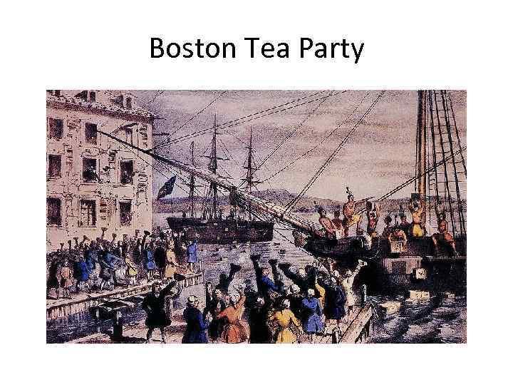 Бостонское чаепитие 1773 года в истории кратко